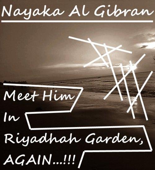 Meet Him In Riyadhah Garden, AGAIN...!!! cover